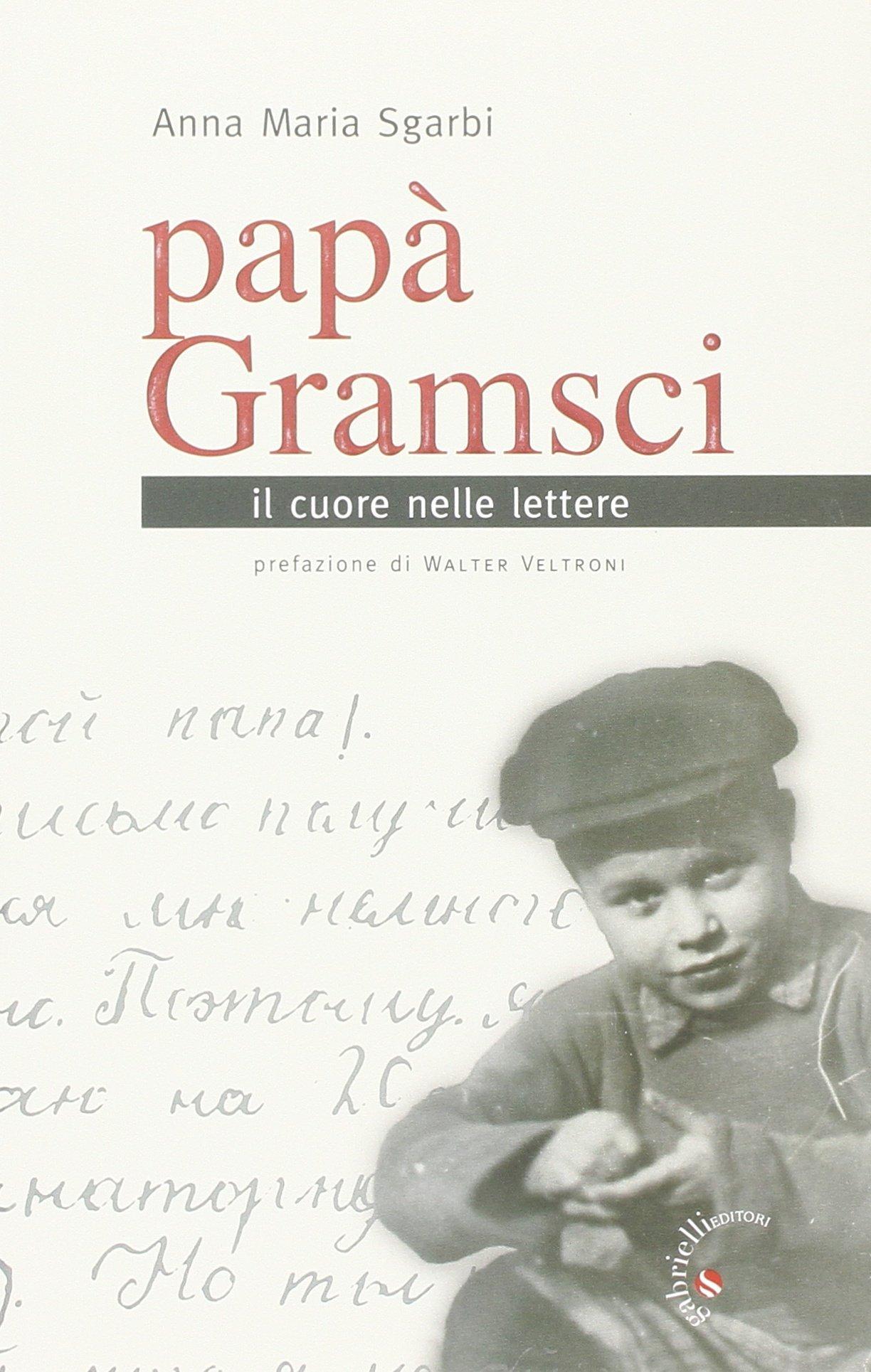Papà Gramsci, il cuore nelle lettere
